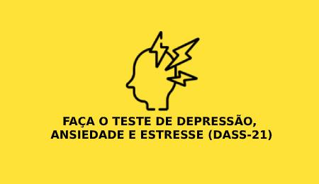 Faça o teste de depressão, ansiedade e estresse - dass-21