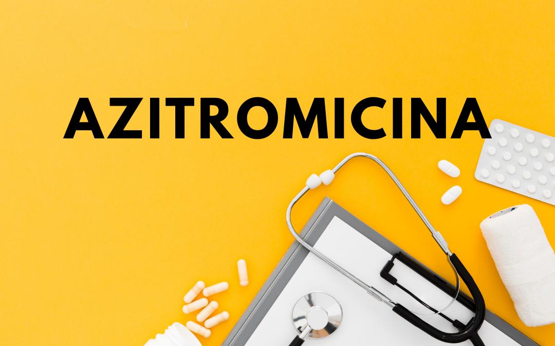 Azitromicina: saiba para que é usada e muito mais